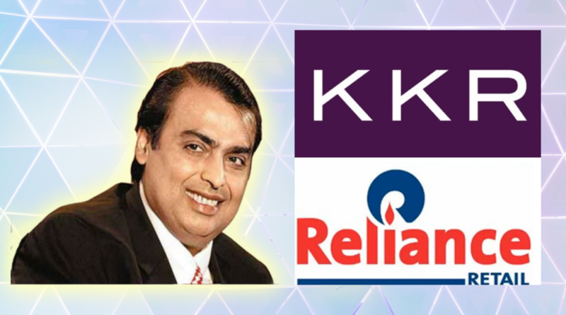 KKR Reliance Retail Deal